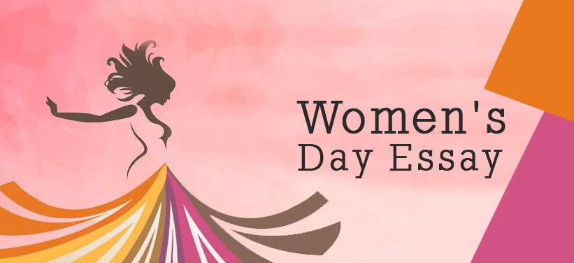 Womens Day Essay Short Essays On Womens Day